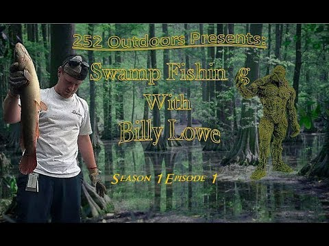 Swamp Fishing With Billy Lowe S1 E1