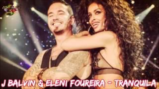 J Balvin & Eleni Foureira - Tranquila (Mad VMA 2014 Digital Version  HQ)