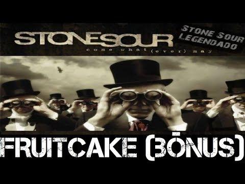 Stone Sour - Fruitcake (Bônus) (Tradução)