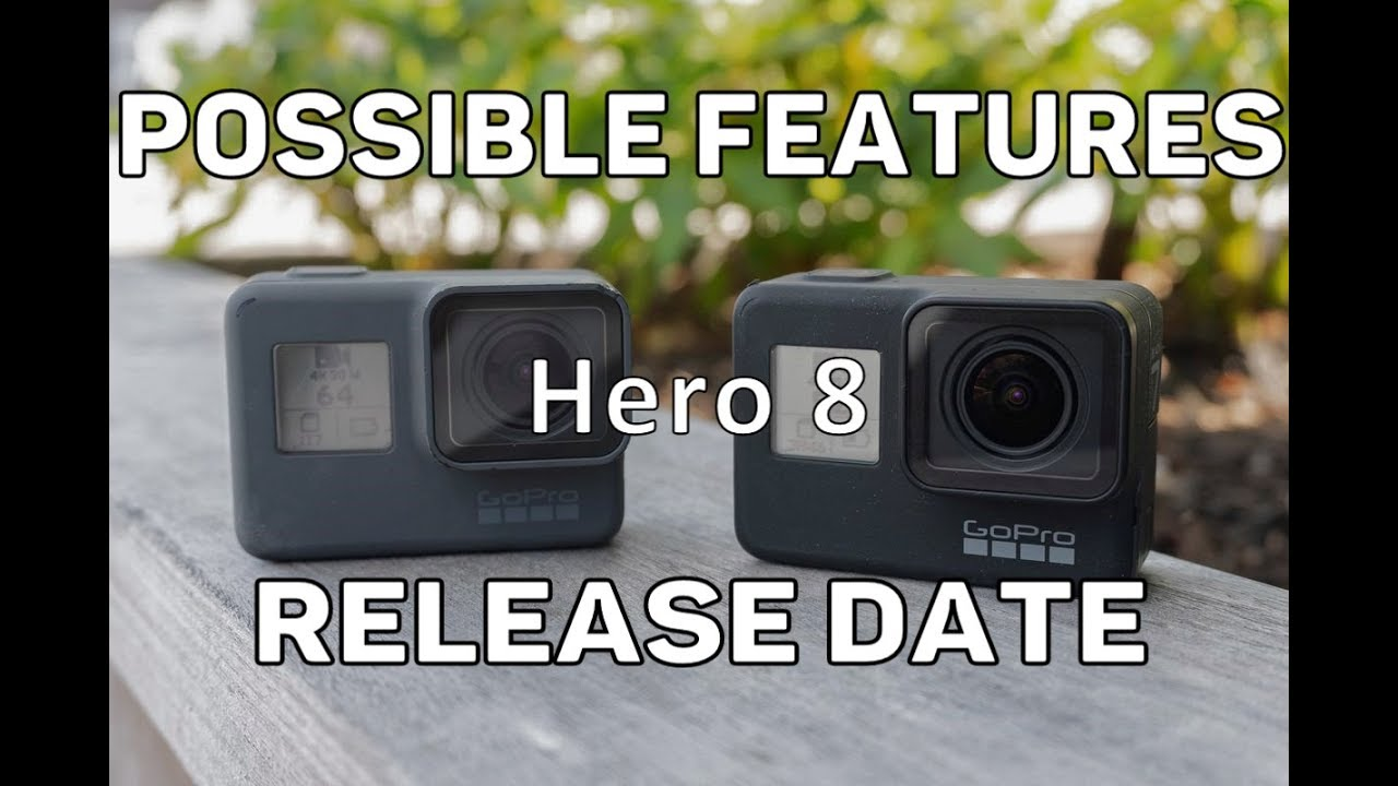 GoPro Hero 8 Possible Features and Release Date???