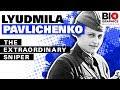 Lyudmila Pavlichenko - The Extraordinary Sniper