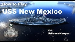 How To Play The USS New Mexico In World Of Warships (Redux)