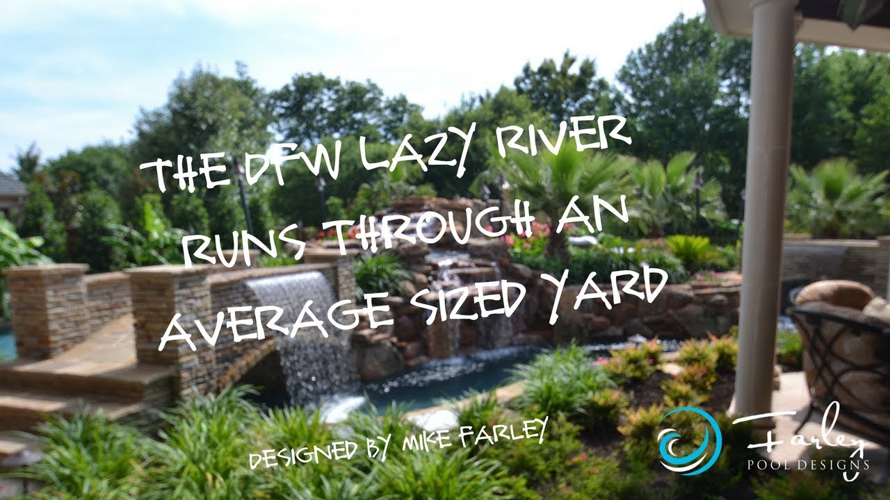 Lazy River In Your Backyard the dfw lazy river runs through an average sized yard - youtube