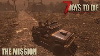 7 Days To Die (Alpha 17.1) - The Mission (Day 48)