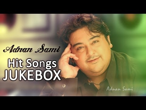 Singer Adnan Sami Hit Songs  Jukebox