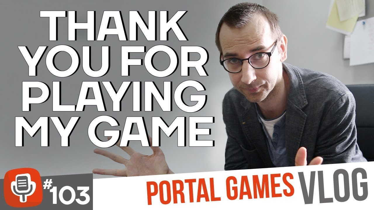 Portal Games Vlog 104 Thank You For Playing My Game Youtube
