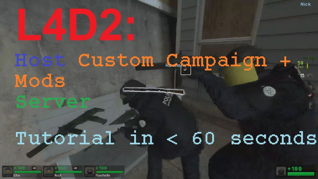 Left 4 Dead 2: How to host Custom Campaign + Mods server in under 60 seconds