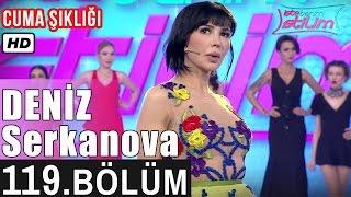 İşte Benim Stilim - Deniz Serkanova - 119. Bölüm 7. Sezon