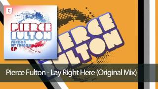 Gambar cover Pierce Fulton - Lay Right Here (Original Mix)