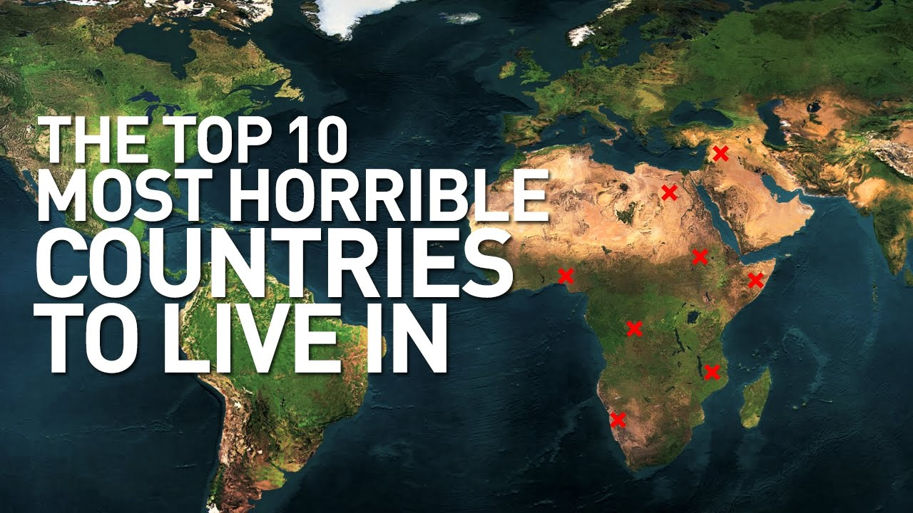 Top 10 Worst Countries in the World to Live - YouTube