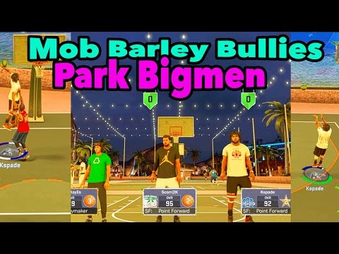 NBA 2K17 My Park | Mob Barley Bullies Park Big Men