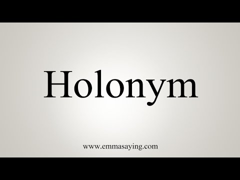 How To Pronounce Holonym