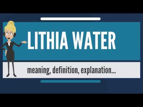 What Is LITHIA WATER? What Does LITHIA WATER Mean? LITHIA WATER Meaning, Definition & Explanation