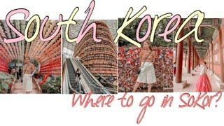 Where to go in South Korea? | South Korea Vlog | +A Few Tips when Traveling #Hanboknam 韓国