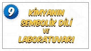 9.Sınıf | Kimyanın Sembolik Dili ve Laboratuvarı