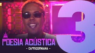 Video Poesia Acústica #3 - Capricorniana - Sant | Tiago Mac | Lord | Maria | Choice download MP3, 3GP, MP4, WEBM, AVI, FLV Agustus 2018