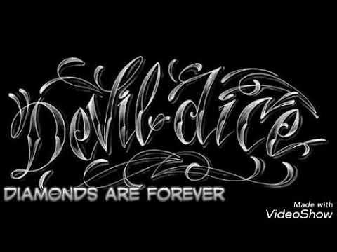 Diamonds are forever _ Devildice lirik