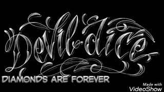 Diamonds are forever _ Devildice lirik Mp3