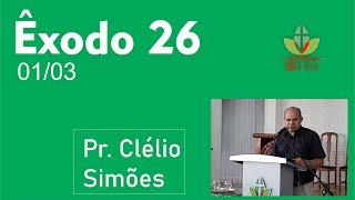 Exposição Bíblica de Êxodo 26 Pr.Clélio Simões EBD 01 03 2020
