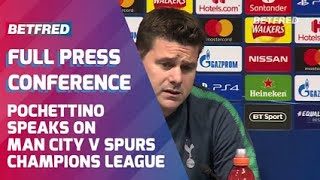 Manchester City vs Tottenham (0-1 agg) - FULL Press Conference - Mauricio Pochettino