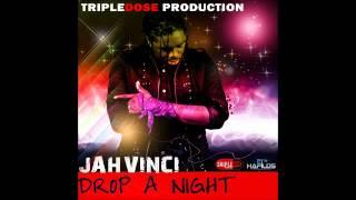 Jah Vinci - Drop A Night (July 2012) @Cobra93_DHQ