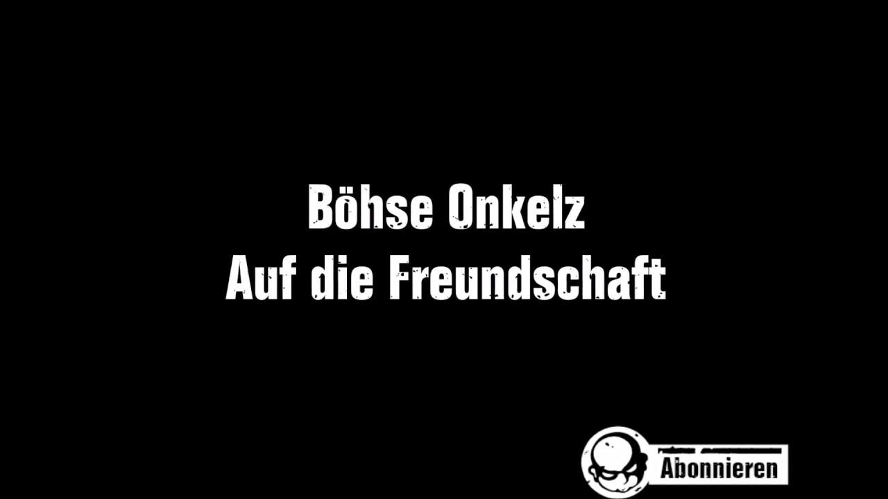 Böhse Onkelz - Auf die Freundschaft (Lyrics) - YouTube