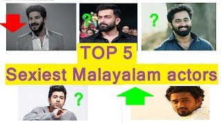TOP 5 SEXIEST MALAYALAM ACTORS
