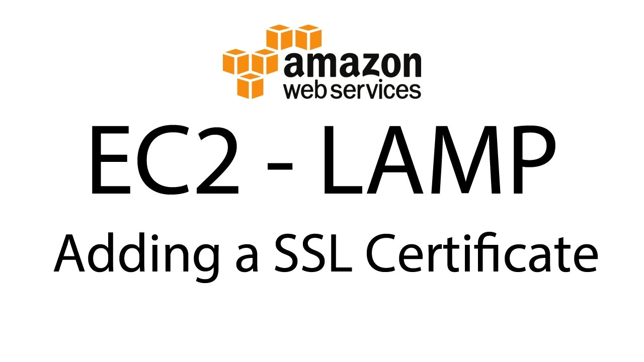 Add SSL for Amazon Web Services (AWS) EC2 Instance (LAMP)