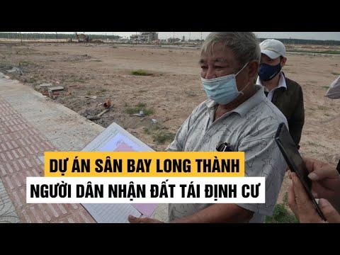Người dân bị giải tỏa phục vụ dự án sân bay Long Thành nhận đất tái định cư
