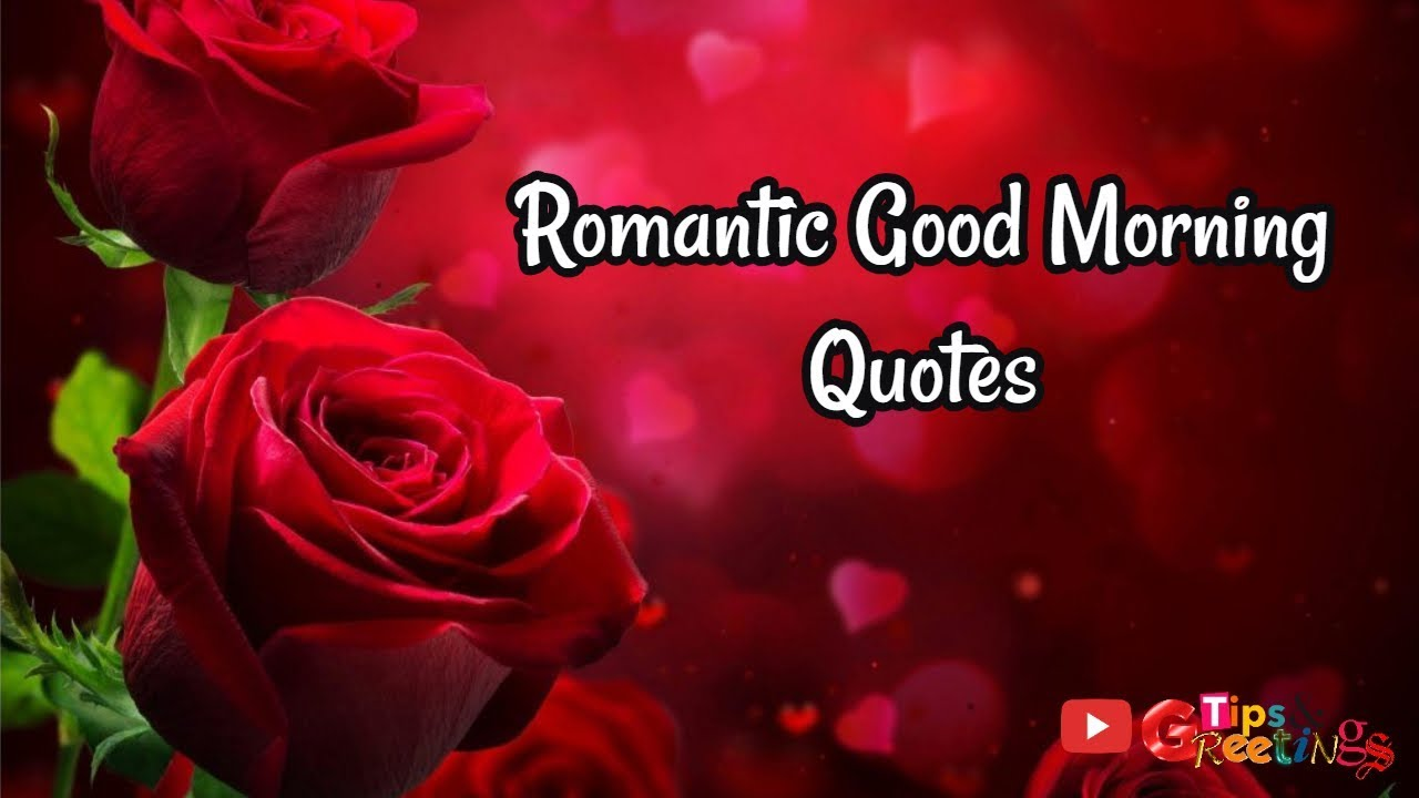 Romantic Good Morning Quotes: Good Morning Quotes - YouTube