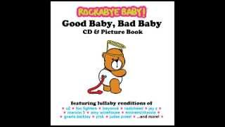 Back to Black - Lullaby Rendition of Amy Winehouse - Rockabye Baby! - Good Baby, Bad Baby