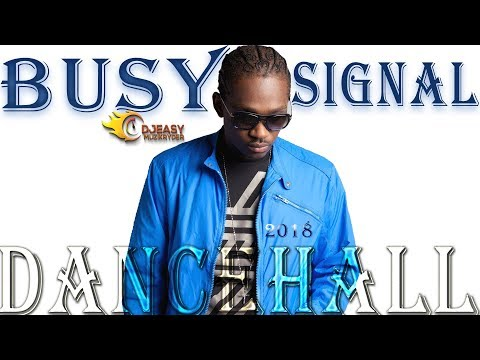 Busy Signal Mixtape Best of 2018 Dancehall Hits Mix by djeasy
