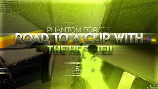 ROAD TO A HECATE CLIP ON PHANTOM FORCES!! (ROBLOX..)