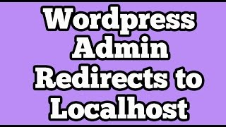 Wordpress  Admin  [ wp-admin ] Login of Live website redirects to Localhost Mp3
