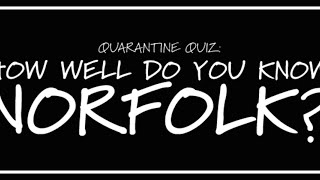 Family Quiz  How well do you know Norfolk?