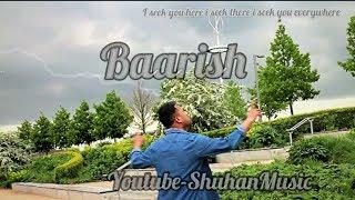 Baarish  Cover Shuhan I Half girlfriend I Ash king | Shraddha Kapoor | Arjun kapoor