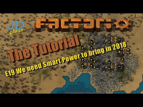 Factorio 0.16 The Tutorial E19 We need Smart Power to bring in 2018