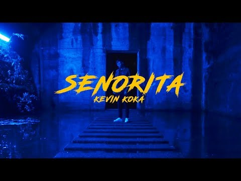 KEVIN KOKA - SENORITA [ official video ]