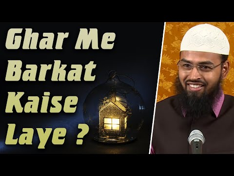 Gharo Me Barkat Kaise Aayengi By Adv. Faiz Syed