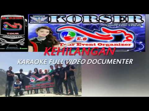 Korser Tour Organizer /Kehilangan full karaoke