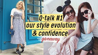 [200K GIVEAWAY] How to be Confident in Your Own Style & Our Style Evolution | Q-Talk #1