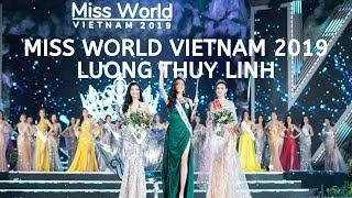 Miss World Vietnam 2019 Lương Thùy Linh đăng quang | Góc chia sẻ