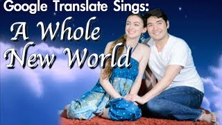"Google Translate Sings: ""A Whole New World"" from Aladdin (PARODY)"