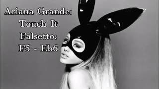 Ariana Grande: Touch It: Falsetto (F5 - Eb6)