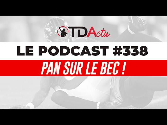 TDA Podcast n°338 - Débrief Divisional : pan sur le bec !