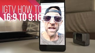 IGTV How to | 16:9 to 9:16 Vertical Video