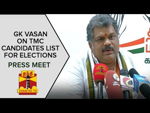 GK Vasan on TMC Candidate List for TN Elections 2016 | Press Meet | Thanthi TV