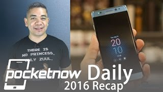 Galaxy Note 7 explodes, sad flops, great comebacks & more   Pocketnow Daily 2016 Recap