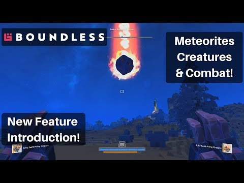 Meteors, Creatures, and Combat!   New Feature Intro   Boundless