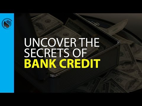 Uncover the Secrets of Bank Credit and Learn How to Build an